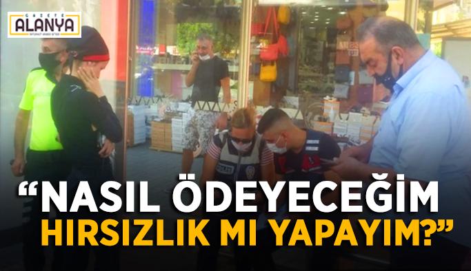 """Alanya'dan Cumhurbaşkanı'na seslendi: """"Hırsızlık mı yapayım"""""""