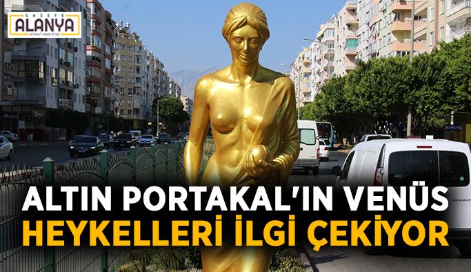 Altın Portakal'ın Venüs heykelleri ilgi çekiyor