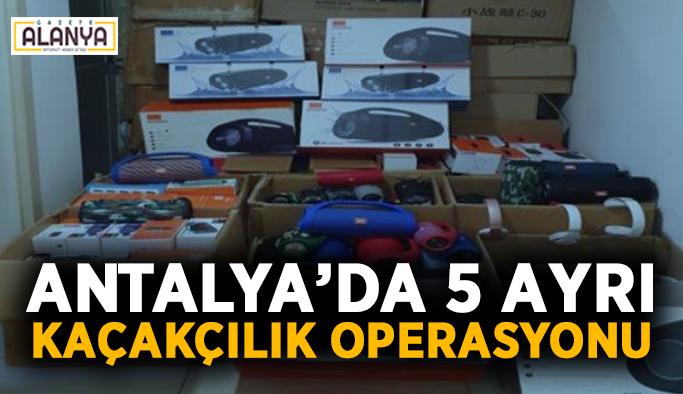 Antalya'da 5 ayrı kaçakçılık operasyonu