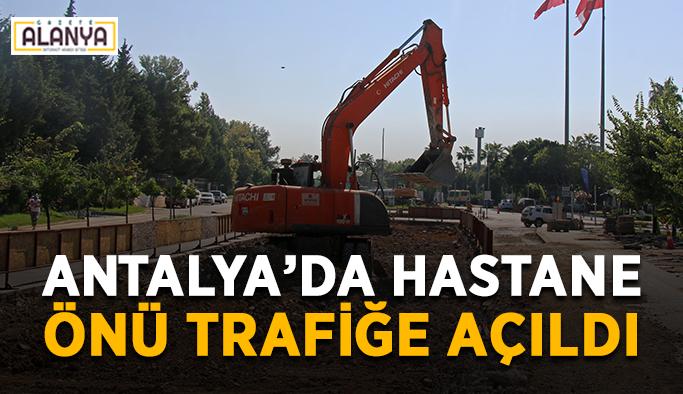 Antalya'da hastane önü trafiğe açıldı