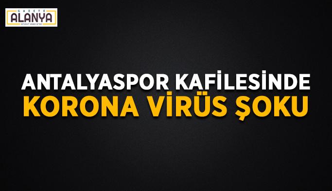Antalyaspor kafilesinde korona virüs şoku