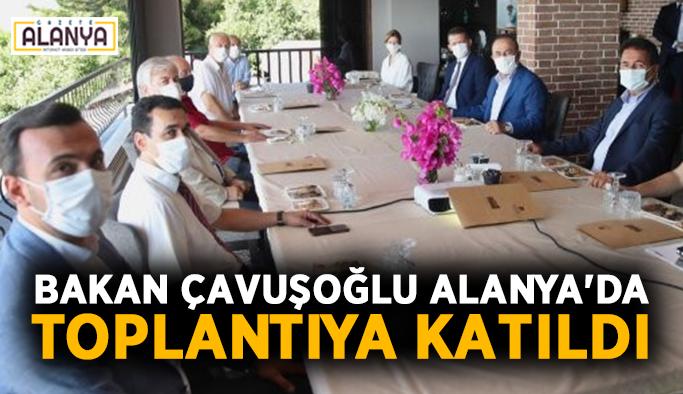 Bakan Çavuşoğlu Alanya'da toplantıya katıldı