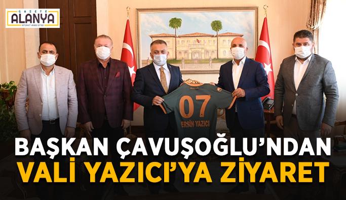 Başkan Çavuşoğlu'ndan Vali Yazıcı'ya ziyaret