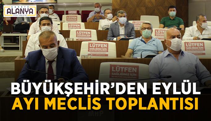 Büyükşehir'den Eylül ayı meclis toplantısı