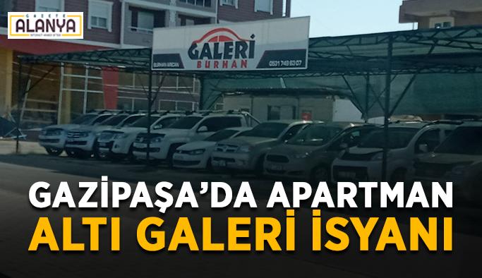 Gazipaşa'da apartman altı galeri isyanı