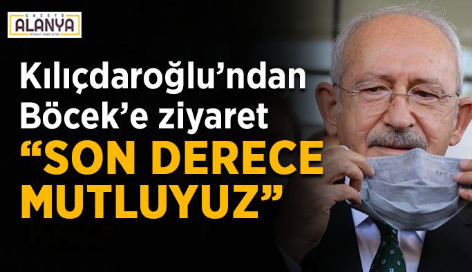 """Kılıçdaroğlu'ndan Böcek'e ziyaret: """"Son derece mutluyuz"""""""