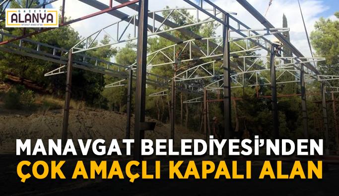 Manavgat Belediyesi'nden çok amaçlı kapalı alan
