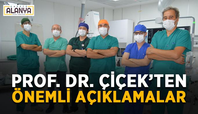 Prof. Dr. Çiçek'ten önemli açıklamalar