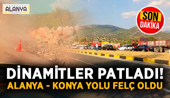 SON DAKİKA! Dinamitler patladı, Alanya - Konya yolu felç oldu