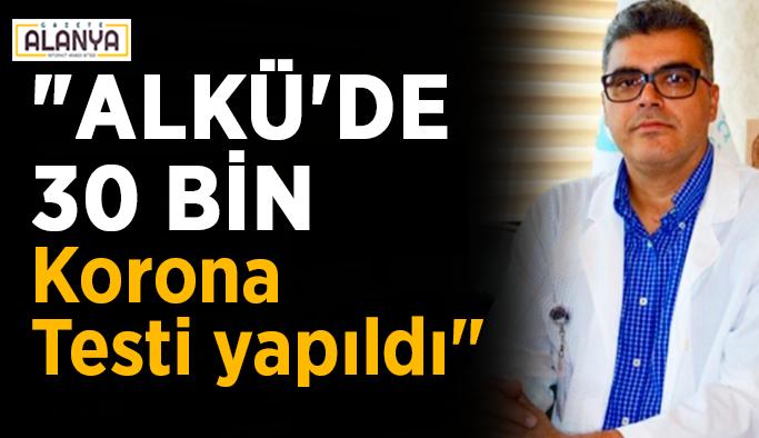 """""""ALKÜ'de 30 bin korona testi yapıldı"""""""