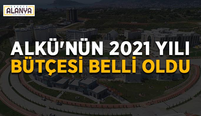 ALKÜ'nün 2021 yılı bütçesi belli oldu