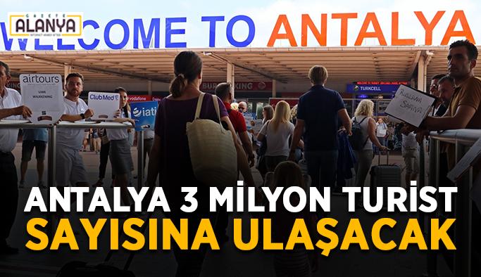Antalya 3 milyon turist sayısına ulaşacak