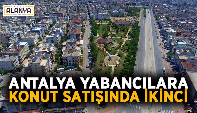 Antalya yabancılara konut satışında ikinci