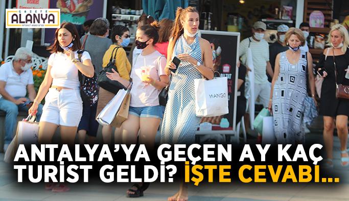 Antalya'ya geçen ay kaç turist geldi? İşte cevabı…