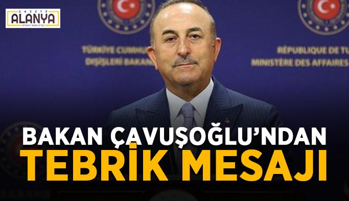Bakan Çavuşoğlu'ndan tebrik mesajı