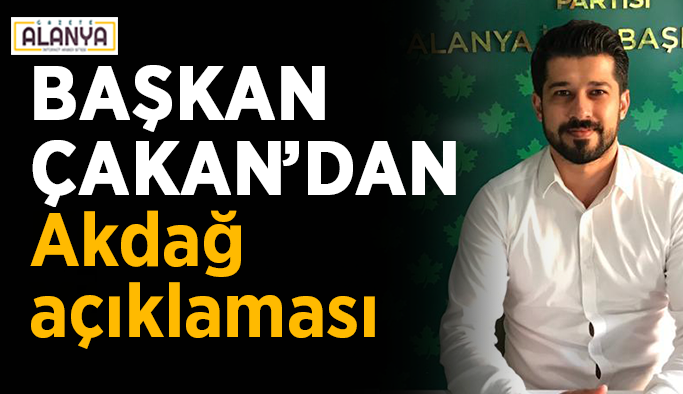 Başkan Çakan'dan Akdağ açıklaması