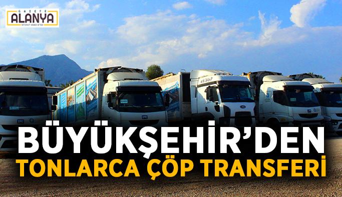 Büyükşehir'den tonlarca çöp transferi