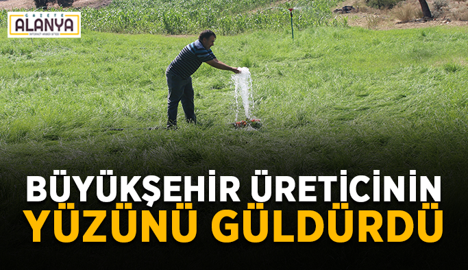 Büyükşehir'in sulama tesisi üreticinin yüzünü güldürdü
