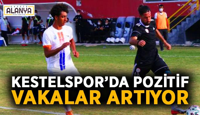 Kestelspor'da pozitif vakalar artıyor