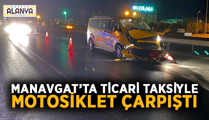 Manavgat'ta ticari taksiyle motosiklet çarpıştı