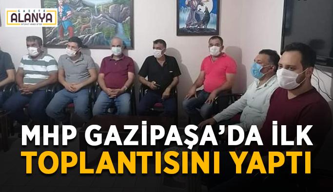 MHP Gazipaşa'da ilk toplantısını yaptı