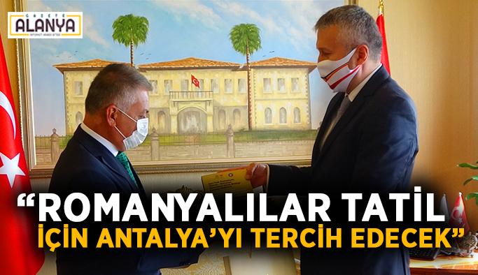 """""""Romanyalılar tatil için Antalya'yı tercih edecek"""""""