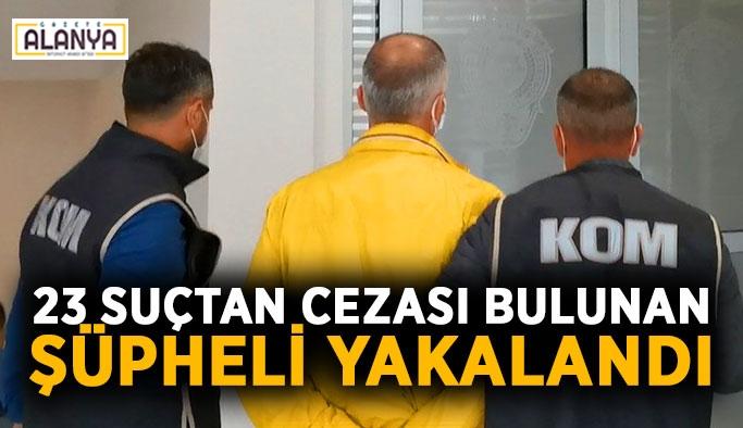 23 suçtan cezası bulunan şüpheli yakalandı