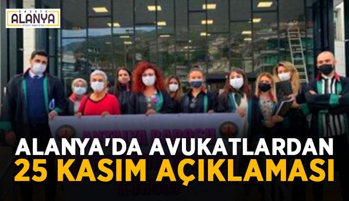 Alanya'da avukatlardan 25 Kasım açıklaması