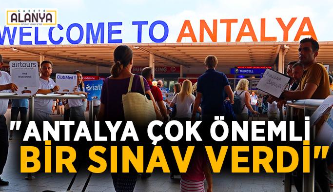 """""""Antalya çok önemli bir sınav verdi"""""""
