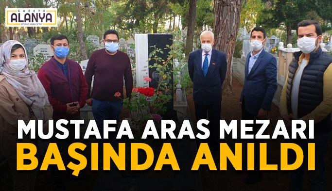 Mustafa Aras mezarı başında anıldı