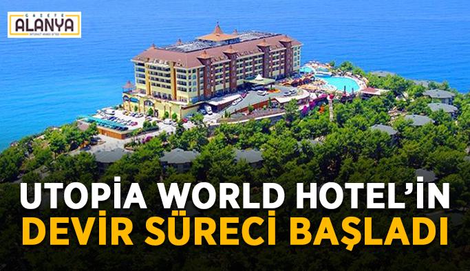 Utopia World Hotel'in devir süreci başladı