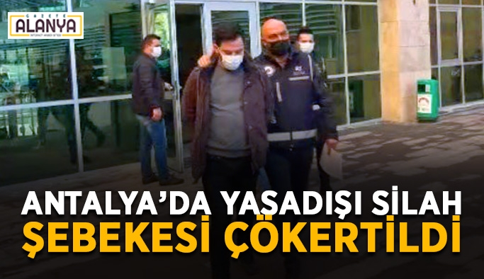 Antalya'da yasadışı silah şebekesi çökertildi
