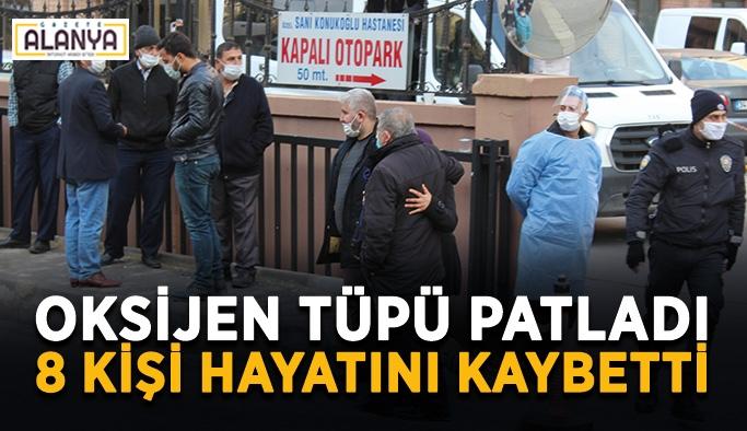 Türkiye konuşuyor! Oksijen tüpü patladı, 8 kişi hayatını kaybetti