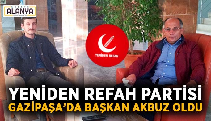 Yeniden Refah Partisi Gazipaşa İlçe başkanlığına Akbuz görevlendirildi