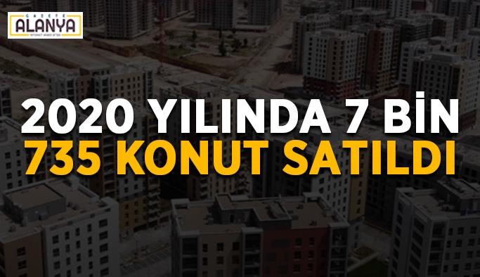 2020 yılında 7 bin 735 konut satıldı
