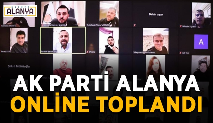 Ak Parti Alanya online toplandı