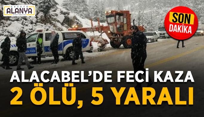 Alacabel'de feci kaza: 2 ölü, 5 yaralı