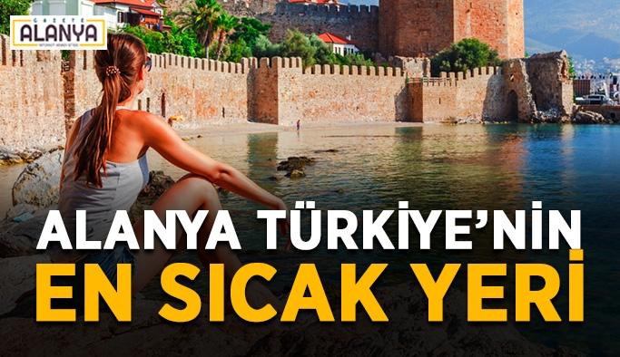 Alanya Türkiye'nin en sıcak yeri
