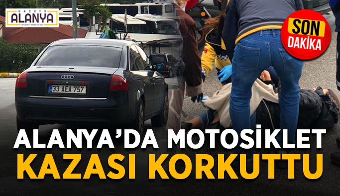 Alanya'da motosiklet kazası korkuttu