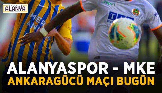 Alanyaspor - MKE Ankaragücü maçı bugün