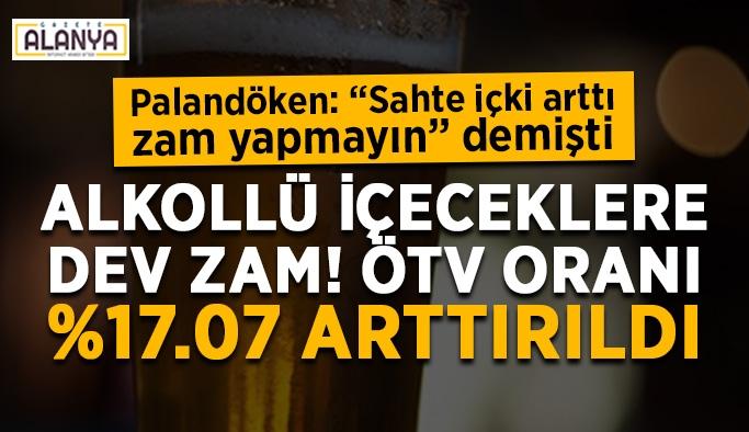 Alkollü içeceklere zam! ÖTV oranı %17.07 arttırıldı