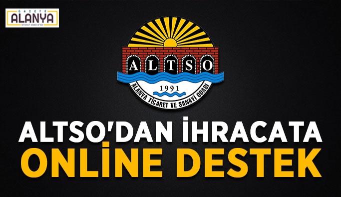 ALTSO'dan ihracata online destek