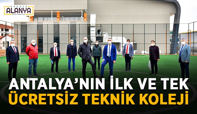 Antalya'nın ilk ve tek ücretsiz teknik koleji