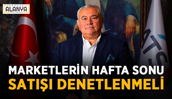 """ATSO Başkanı Çetin: """"Hafta sonu satışları denetlenmeli"""""""