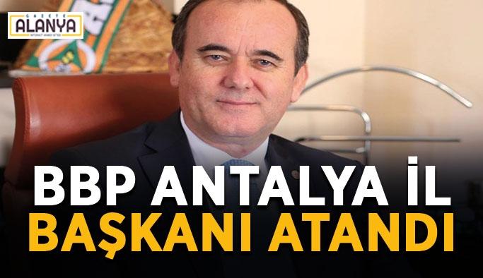 BBP Antalya İl başkanı atandı