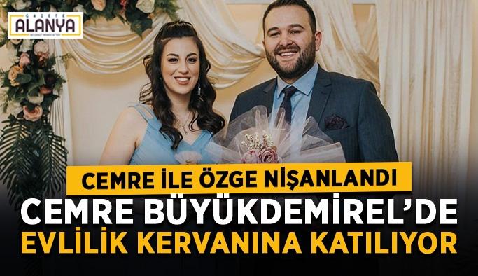 Cemre Büyükdemirel'de evlilik kervanına katılıyor