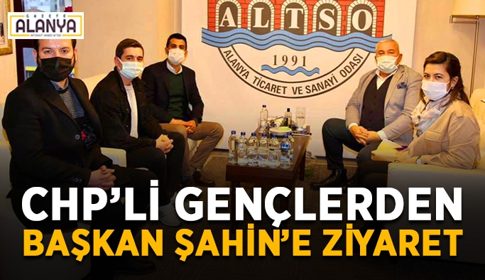 CHP'li gençlerden Başkan Şahin'e ziyaret