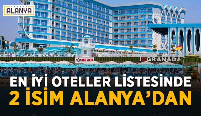 En iyi oteller listesinde 2 isim Alanya'dan