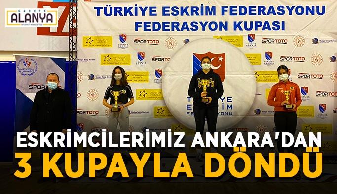 Eskrimcilerimiz Ankara'dan 3 kupayla döndü
