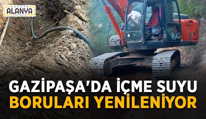 Gazipaşa'da içme suyu boruları yenileniyor